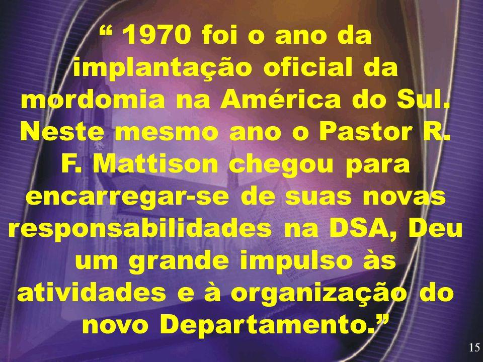 1970 foi o ano da implantação oficial da mordomia na América do Sul.