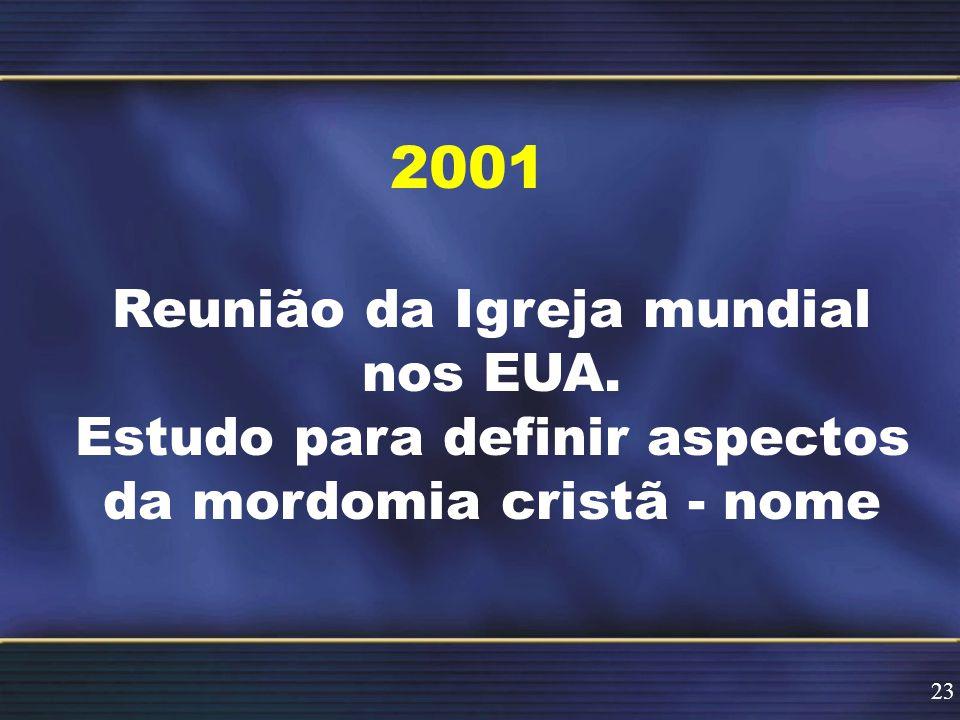 2001 Reunião da Igreja mundial nos EUA. Estudo para definir aspectos da mordomia cristã - nome 23