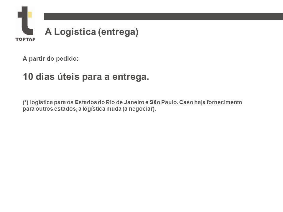 A Logística (entrega) A partir do pedido: 10 dias úteis para a entrega. (*) logística para os Estados do Rio de Janeiro e São Paulo. Caso haja forneci