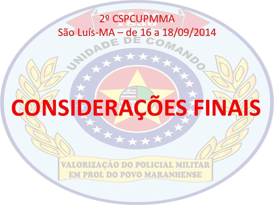 2º CSPCUPMMA São Luís-MA – de 16 a 18/09/2014 CONSIDERAÇÕES FINAIS