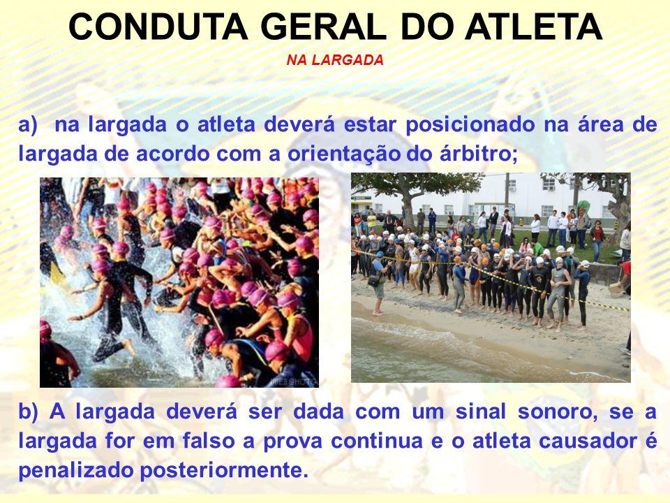 CONDUTA GERAL DO ATLETA NA LARGADA