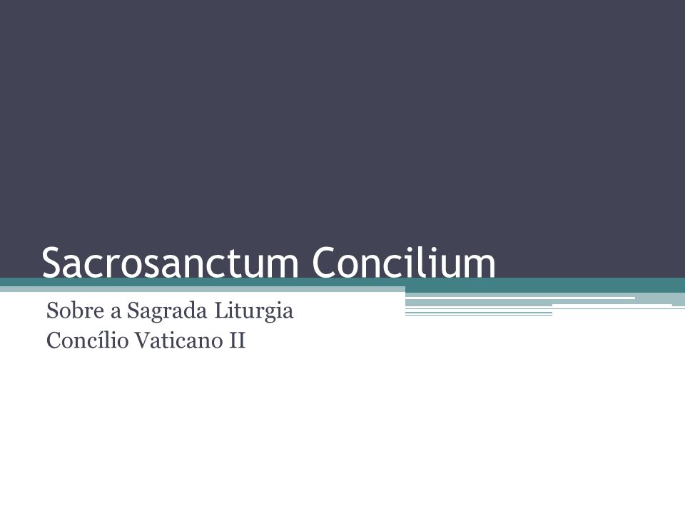 Sacrosanctum Concilium Sobre a Sagrada Liturgia Concílio Vaticano II