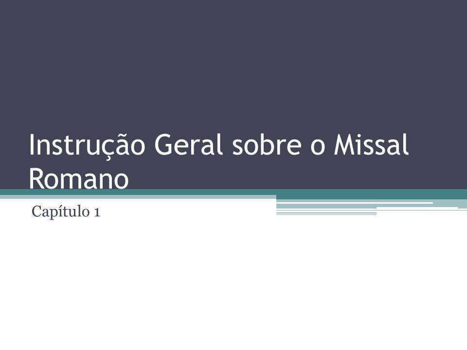 Instrução Geral sobre o Missal Romano Capítulo 1