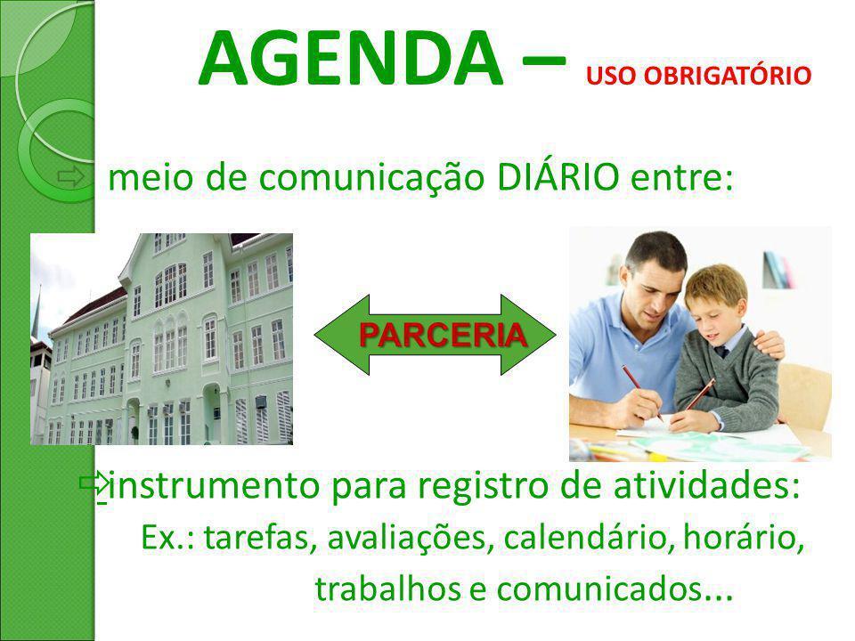  meio de comunicação DIÁRIO entre:   instrumento para registro de atividades: Ex.: tarefas, avaliações, calendário, horário, trabalhos e comunicado