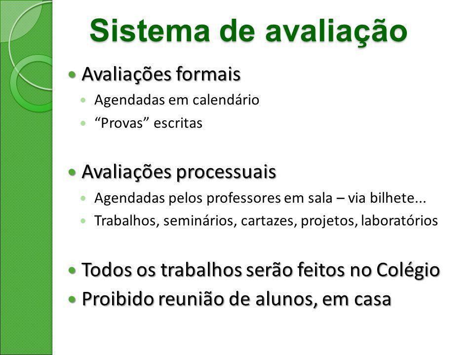 """Sistema de avaliação Avaliações formais Avaliações formais Agendadas em calendário """"Provas"""" escritas Avaliações processuais Avaliações processuais Age"""