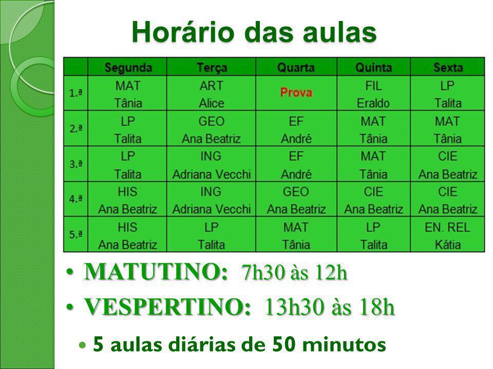 Horário das aulas MATUTINO: 7h30 às 12hMATUTINO: 7h30 às 12h VESPERTINO: 13h30 às 18hVESPERTINO: 13h30 às 18h 5 aulas diárias de 50 minutos