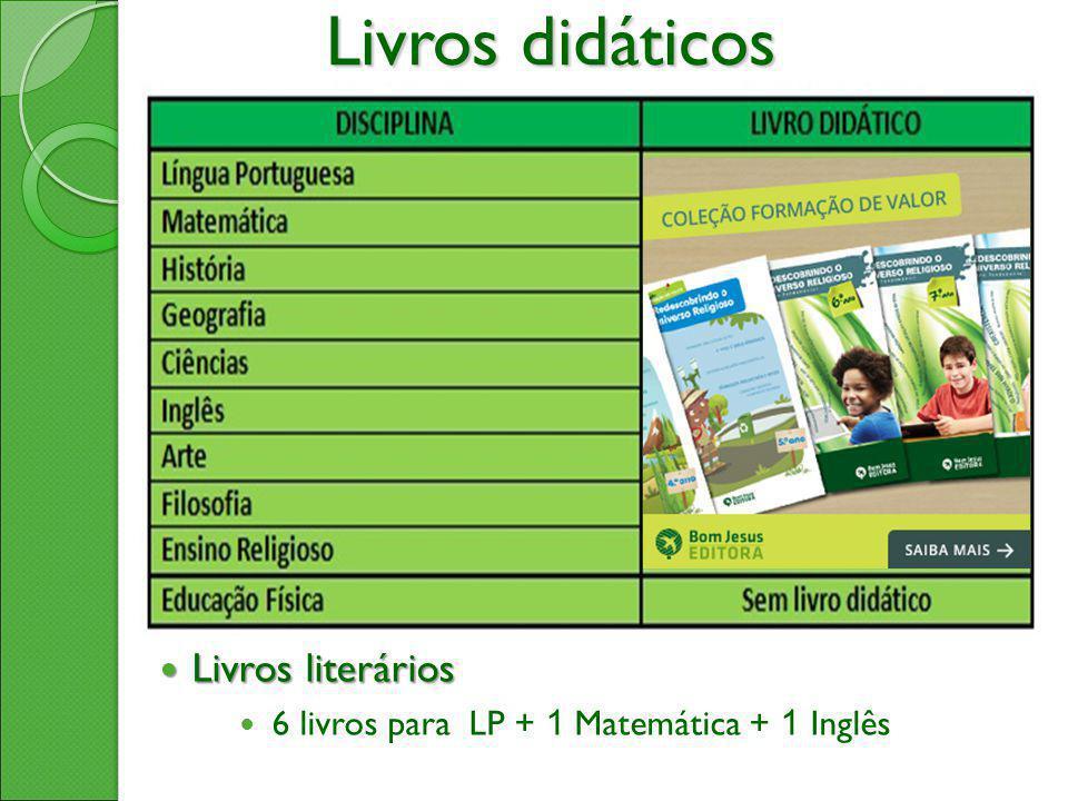 Livros didáticos Livros literários Livros literários 6 livros para LP + 1 Matemática + 1 Inglês