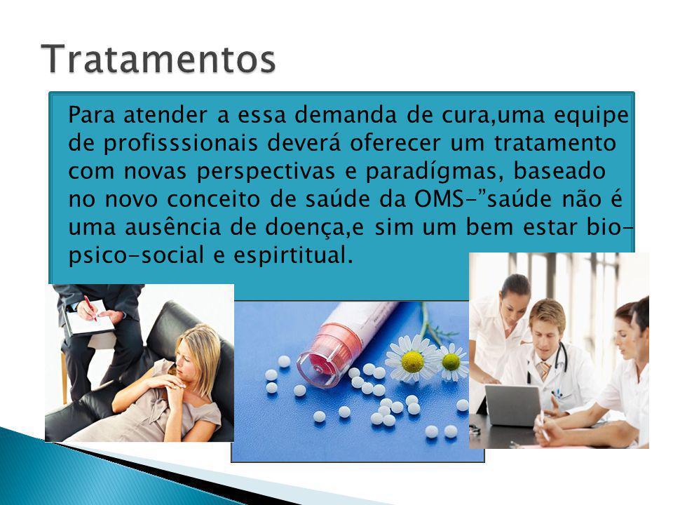 Os tratamentos são associados à medicina, terapias complementares, assim como homeopatia, microcorrentes, psicoterapia e atividade física apropriada.