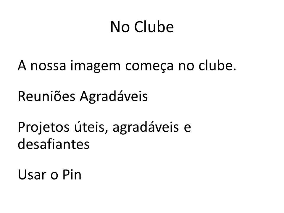 No Clube A nossa imagem começa no clube.