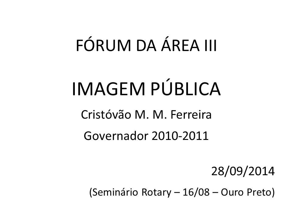 FÓRUM DA ÁREA III IMAGEM PÚBLICA Cristóvão M. M.