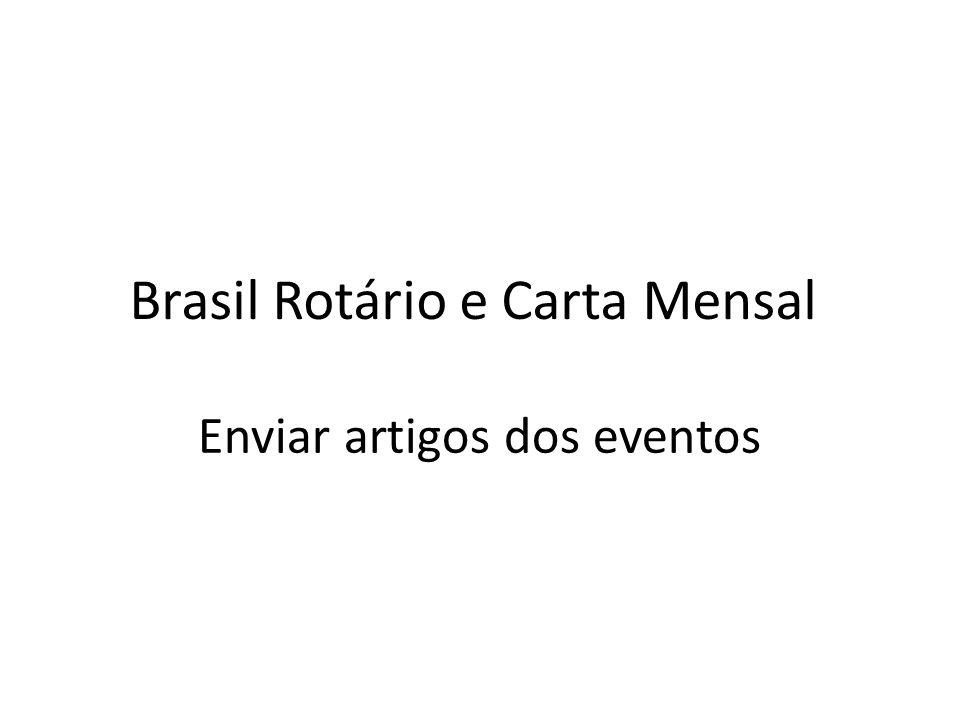 Brasil Rotário e Carta Mensal Enviar artigos dos eventos