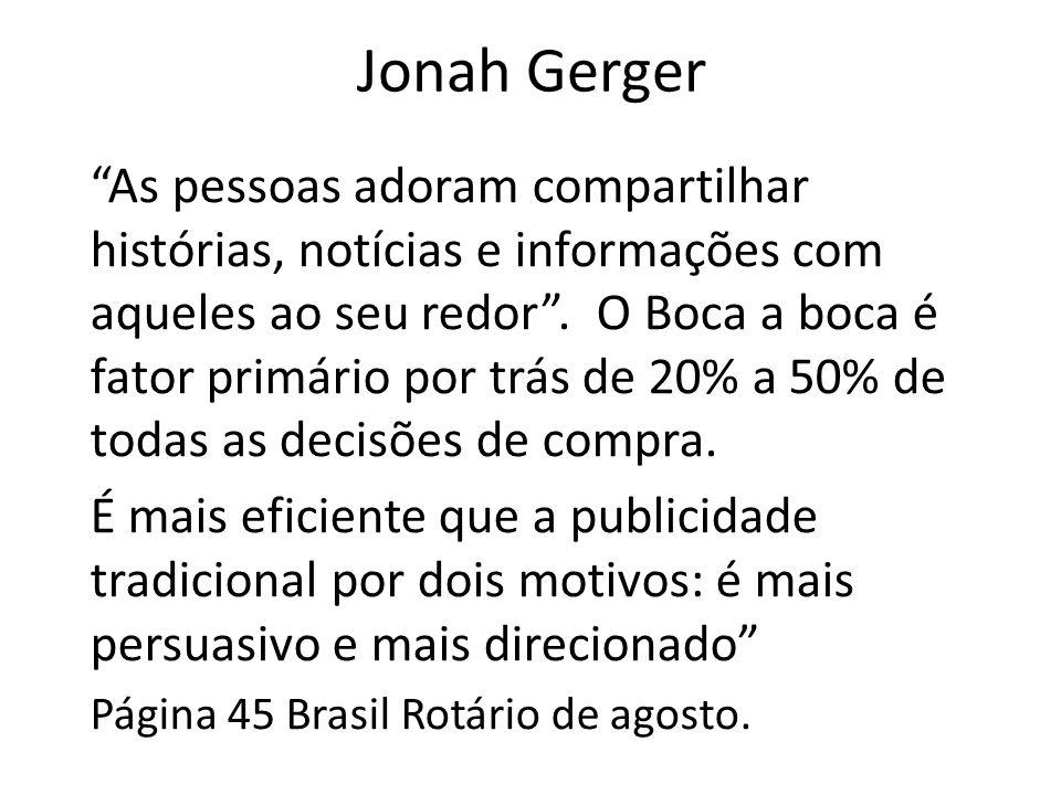 Jonah Gerger As pessoas adoram compartilhar histórias, notícias e informações com aqueles ao seu redor .