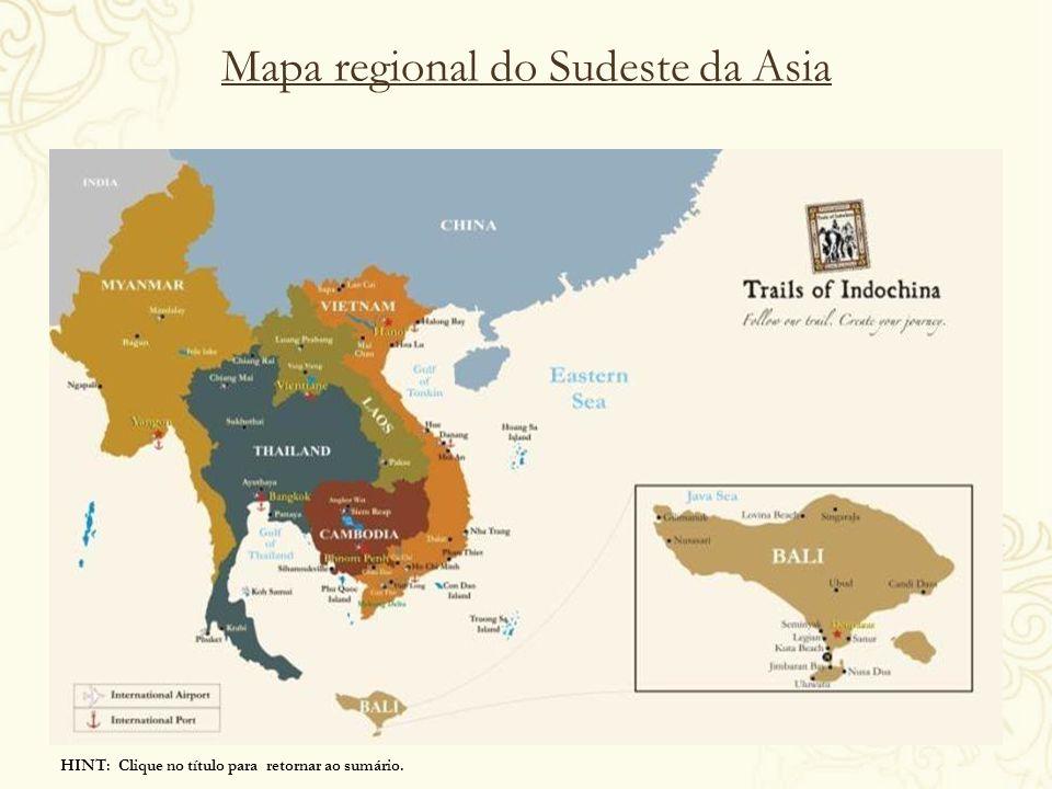 Mapa regional do Sudeste da Asia HINT: Clique no título para retornar ao sumário.