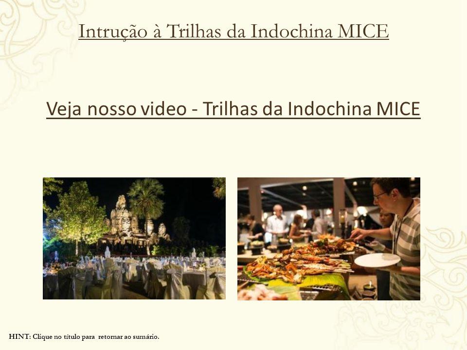 Intrução à Trilhas da Indochina MICE Veja nosso video - Trilhas da Indochina MICE HINT: Clique no título para retornar ao sumário.