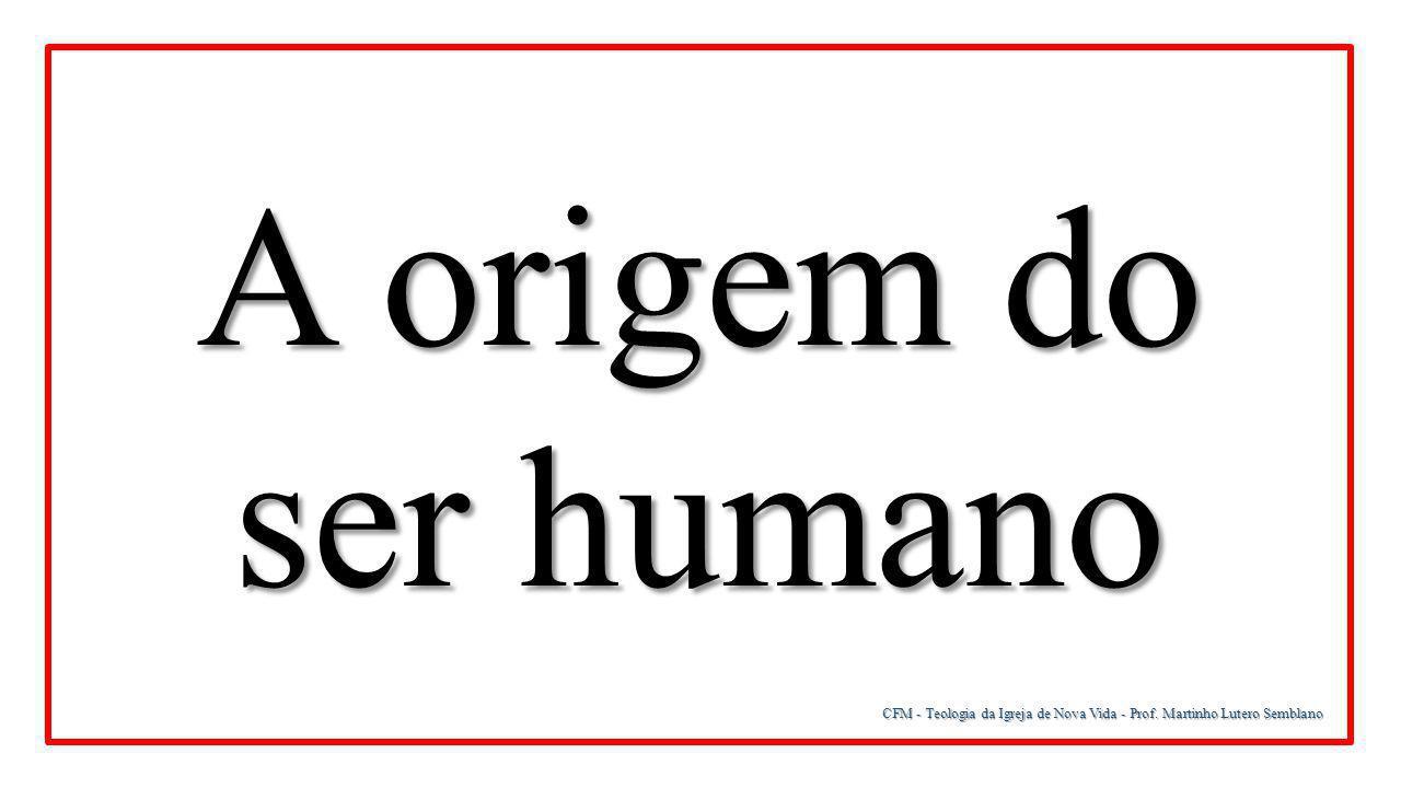 CFM - Teologia da Igreja de Nova Vida - Prof. Martinho Lutero Semblano Sua composição