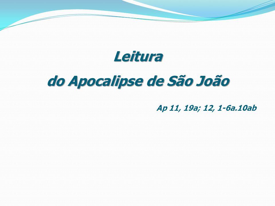 O templo de Deus abriu-se no Céu e a arca da aliança foi vista no seu templo.