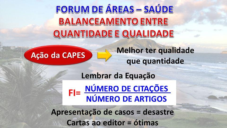CAPES incentivou a quantidade Temos 2,4 % das publicações mundiais Temos também 2,4% da população do globo .
