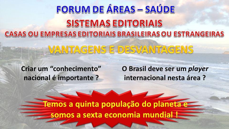 Fundamental no Processo de Equalização das publicações brasileiras internacionais Só ela pode ter voz para falar pelas 250 Revistas Brasileiras Metade delas já Internacionais