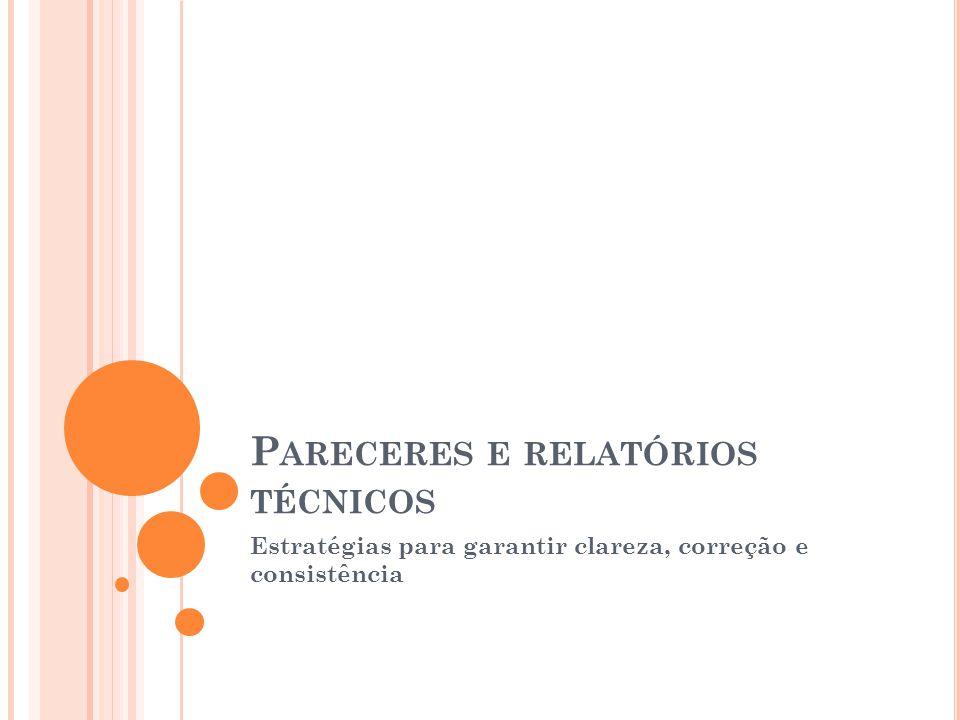 P ARECERES E RELATÓRIOS TÉCNICOS Estratégias para garantir clareza, correção e consistência