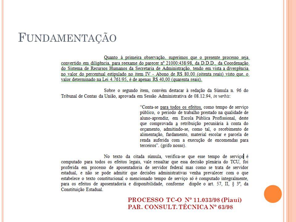 F UNDAMENTAÇÃO PROCESSO TC-O Nº 11.033/98 (Piauí) PAR. CONSULT. TÉCNICA Nº 63/98