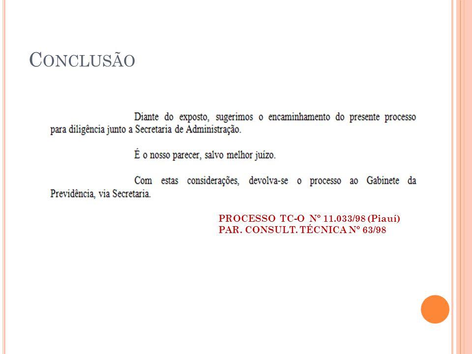 C ONCLUSÃO PROCESSO TC-O Nº 11.033/98 (Piauí) PAR. CONSULT. TÉCNICA Nº 63/98