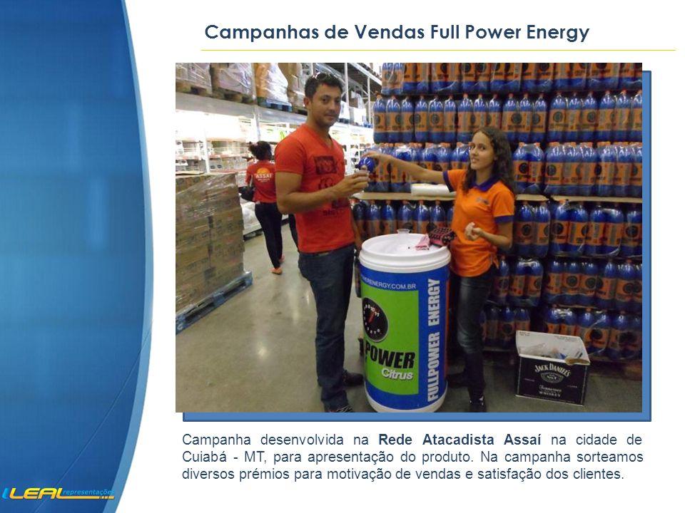 Campanhas de Vendas Full Power Energy Campanha desenvolvida na Rede Atacadista Assaí na cidade de Cuiabá - MT, para apresentação do produto.