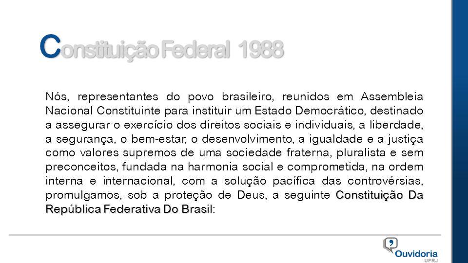 Constituição Da República Federativa Do Brasil Nós, representantes do povo brasileiro, reunidos em Assembleia Nacional Constituinte para instituir um