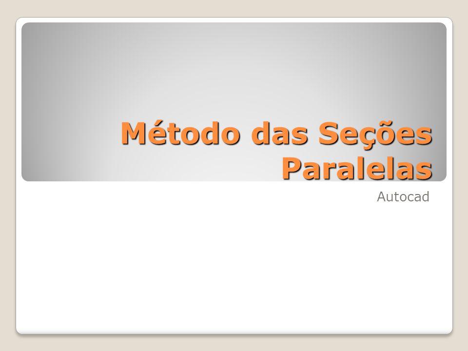 Método das Seções Paralelas Autocad