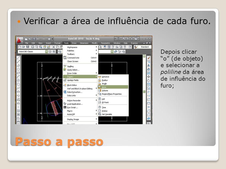 """Passo a passo Verificar a área de influência de cada furo. Depois clicar """"o"""" (de objeto) e selecionar a poliline da área de influência do furo;"""