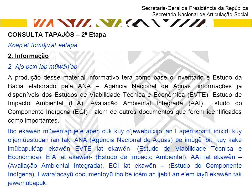 Secretaria-Geral da Presidência da República Secretaria Nacional de Articulação Social CONSULTA TAPAJÓS – 2ª Etapa Koap'at tomũju'at eetapa 2. Inform