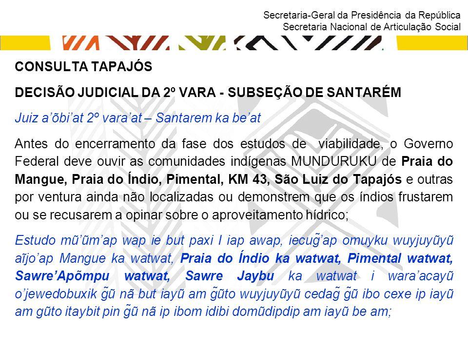 Secretaria-Geral da Presidência da República Secretaria Nacional de Articulação Social CONSULTA TAPAJÓS : 4 Etapas Idixidi'watwat aĩjo'ap : ebadipdip eetapayũ be wi 1.