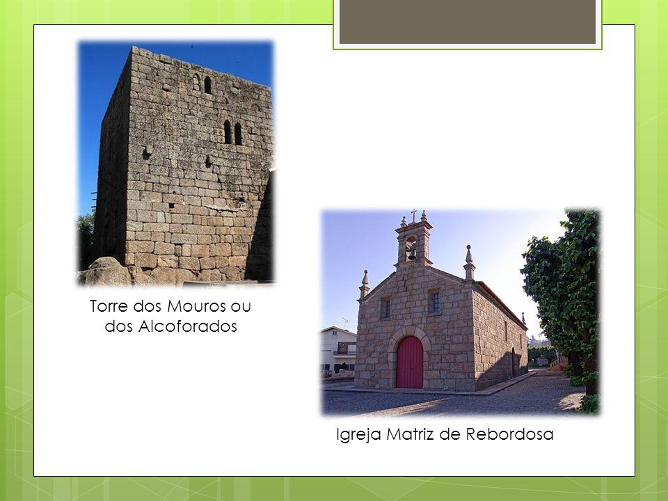 Torre dos Mouros ou dos Alcoforados Igreja Matriz de Rebordosa
