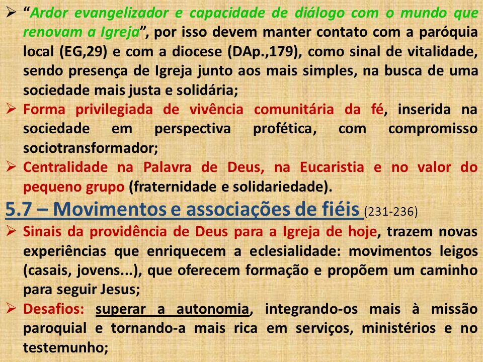 """ """"Ardor evangelizador e capacidade de diálogo com o mundo que renovam a Igreja"""", por isso devem manter contato com a paróquia local (EG,29) e com a d"""