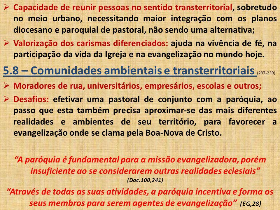  Capacidade de reunir pessoas no sentido transterritorial, sobretudo no meio urbano, necessitando maior integração com os planos diocesano e paroquia