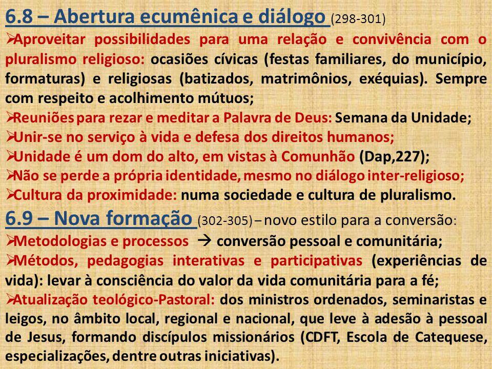 6.8 – Abertura ecumênica e diálogo (298-301)  Aproveitar possibilidades para uma relação e convivência com o pluralismo religioso: ocasiões cívicas (