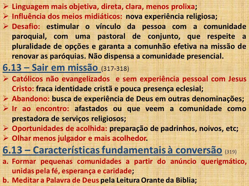 c.Celebrar a Eucaristia com as comunidades da Paróquia; d.