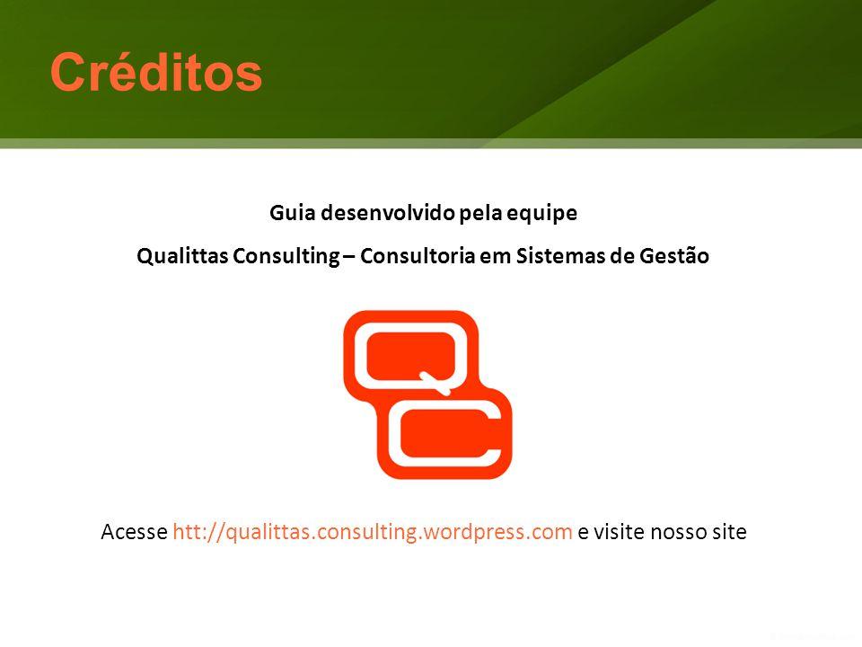 Guia desenvolvido pela equipe Qualittas Consulting – Consultoria em Sistemas de Gestão Acesse htt://qualittas.consulting.wordpress.com e visite nosso