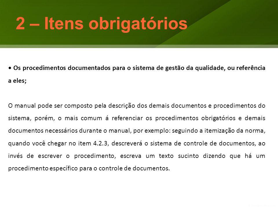 Exemplo de texto a ser descrito no manual da qualidade, para o requisito 4.2.3: 4.2.3 – Controle de documentos A Empresa definiu no procedimento 'XXX – Xxxxxxx' os controles necessários controlar documentos, de tal forma que os documentos possam ser aprovados e analisados criticamente antes do uso (…) .