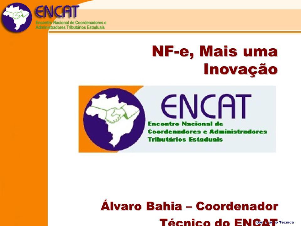 Coordenação Técnica NF-e, Mais uma Inovação Álvaro Bahia – Coordenador Técnico do ENCAT