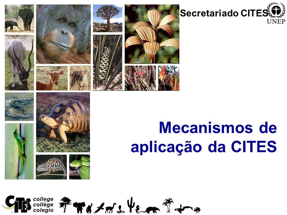 1 Mecanismos de aplicação da CITES Secretariado CITES