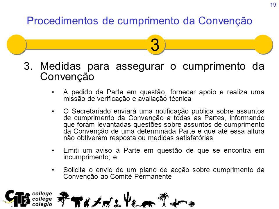 19 3.Medidas para assegurar o cumprimento da Convenção A pedido da Parte em questão, fornecer apoio e realiza uma missão de verificação e avaliação té