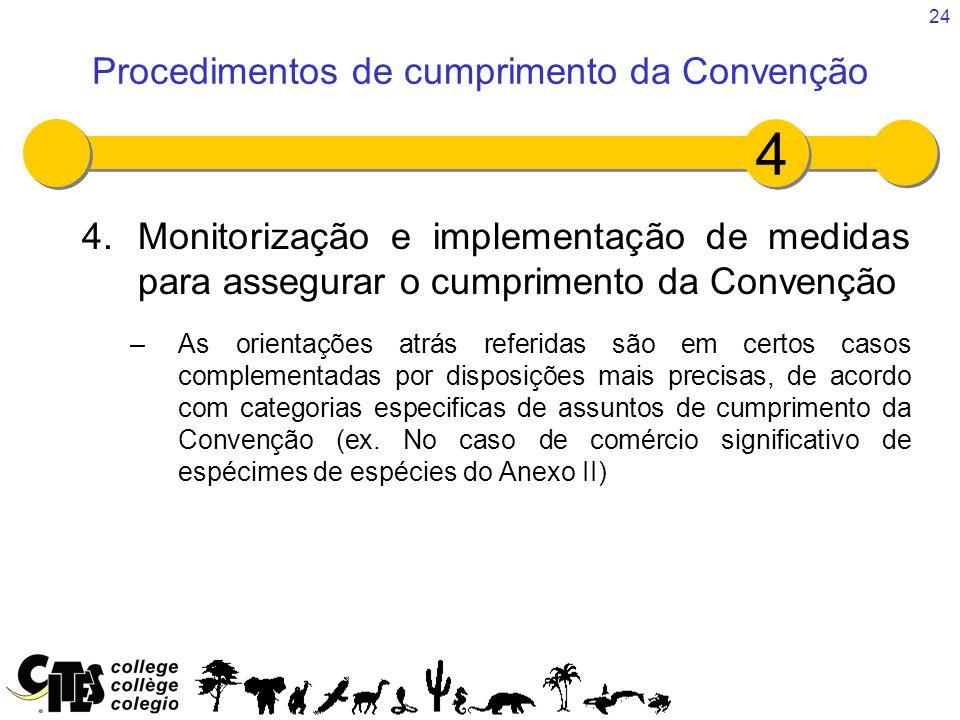 24 4.Monitorização e implementação de medidas para assegurar o cumprimento da Convenção –As orientações atrás referidas são em certos casos complementadas por disposições mais precisas, de acordo com categorias especificas de assuntos de cumprimento da Convenção (ex.
