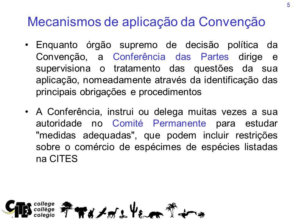 5 Mecanismos de aplicação da Convenção Enquanto órgão supremo de decisão política da Convenção, a Conferência das Partes dirige e supervisiona o trata