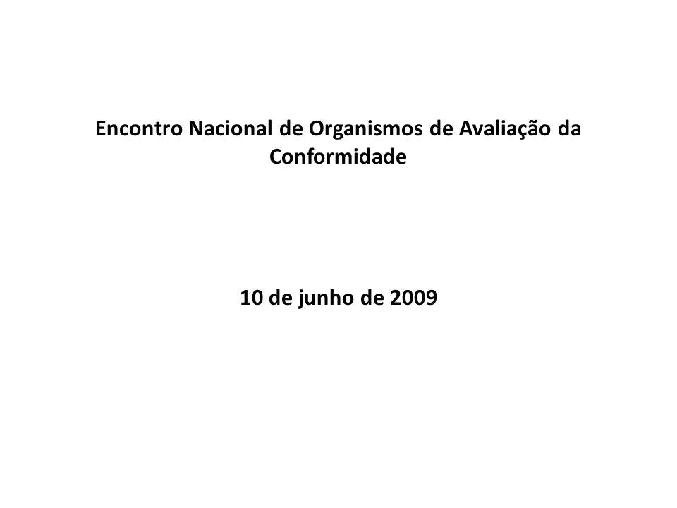 Encontro Nacional de Organismos de Avaliação da Conformidade 10 de junho de 2009