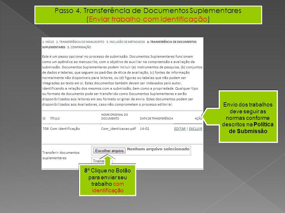 Passo 4. Transferência de Documentos Suplementares (Enviar trabalho com identificação) Envio dos trabalhos deve seguir as normas conforme descritos na
