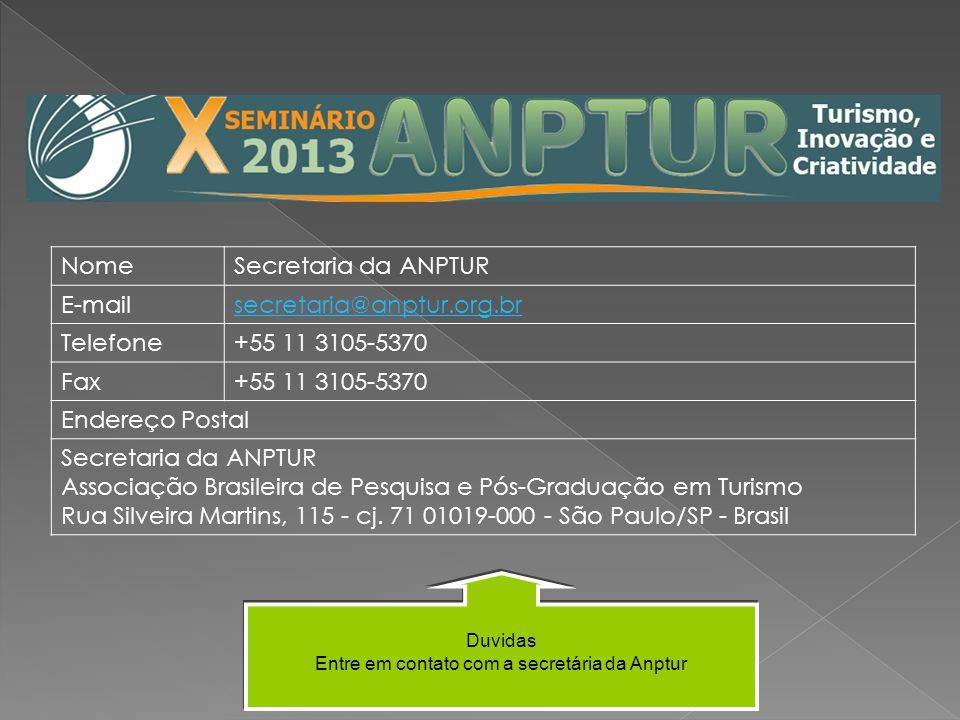 Duvidas Entre em contato com a secretária da Anptur NomeSecretaria da ANPTUR E-mailsecretaria@anptur.org.br Telefone+55 11 3105-5370 Fax+55 11 3105-53