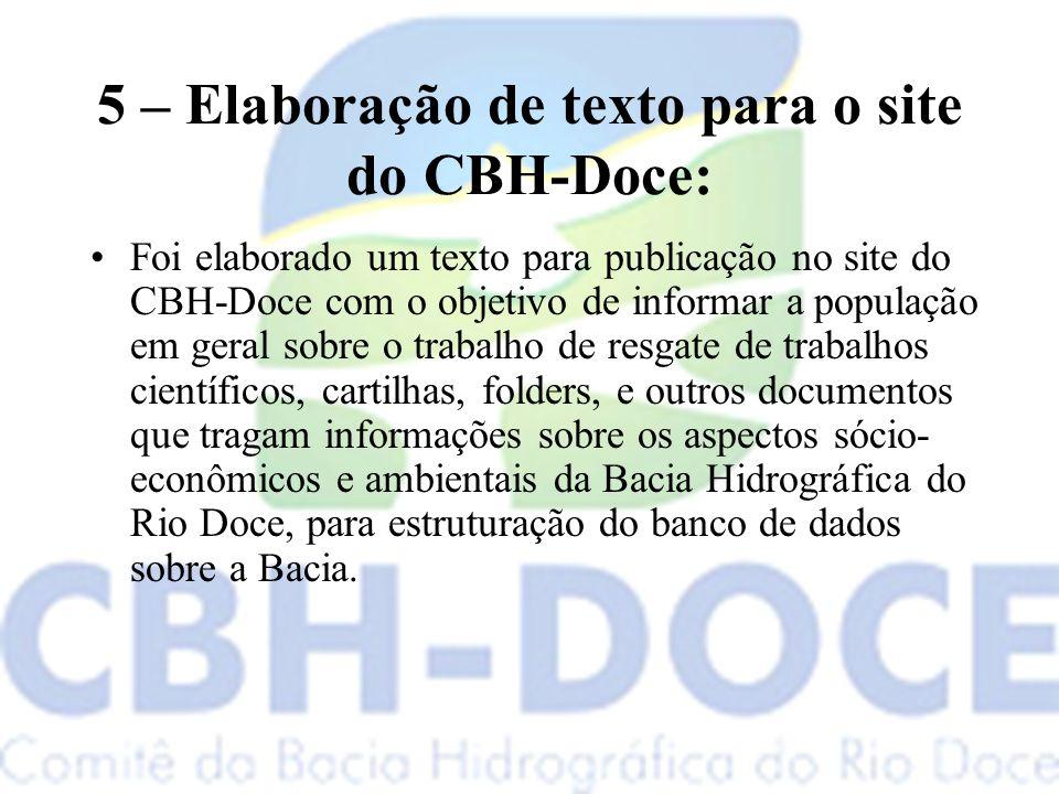 6 – Resgate da memória do Rio Doce Aprovado texto para SITE, faixa e panfletos para divulgação do projeto de resgate da memória do Rio Doce;