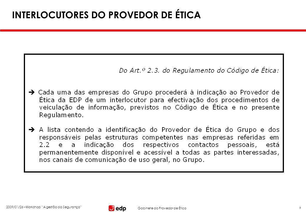 """Gabinete do Provedor de Ética 2009/01/26 –Workshop """"A gestão da Segurança"""" 9 INTERLOCUTORES DO PROVEDOR DE ÉTICA"""