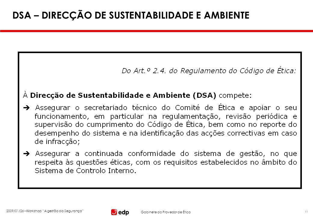 """Gabinete do Provedor de Ética 2009/01/26 –Workshop """"A gestão da Segurança"""" 11 DSA – DIRECÇÃO DE SUSTENTABILIDADE E AMBIENTE"""