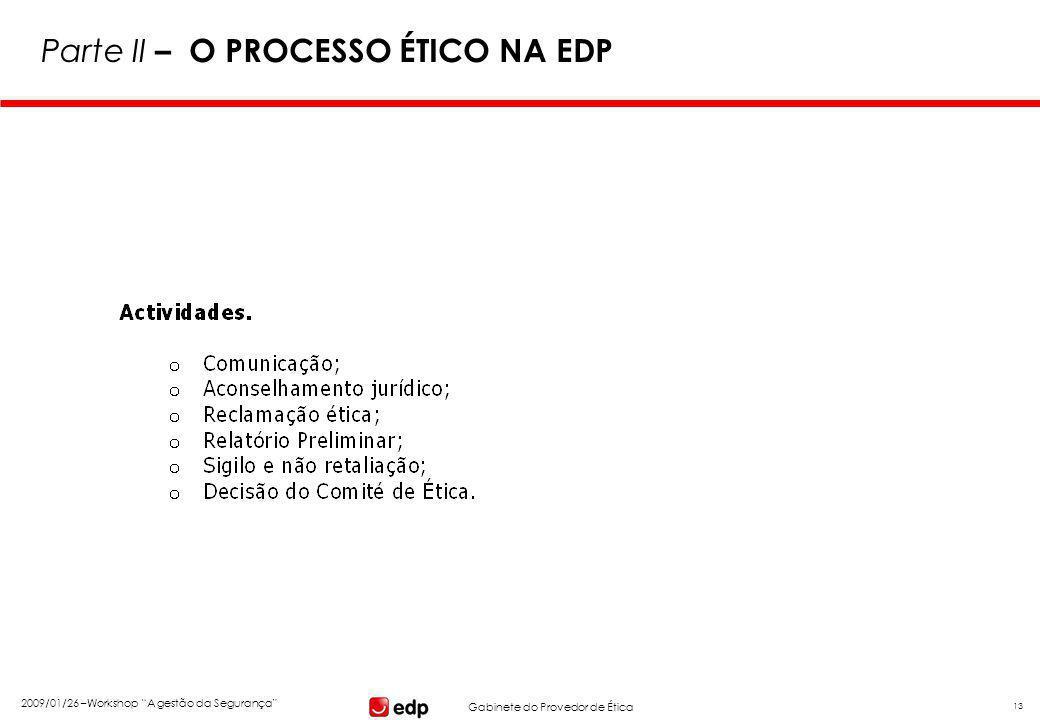 """Gabinete do Provedor de Ética 2009/01/26 –Workshop """"A gestão da Segurança"""" 13 Parte II – O PROCESSO ÉTICO NA EDP"""
